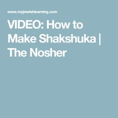 VIDEO: How to Make Shakshuka | The Nosher