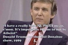 Meme quotes Donald Trump saying he was an atheist in 1989, but ...