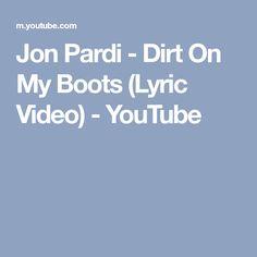 Jon Pardi - Dirt On My Boots (Lyric Video) - YouTube