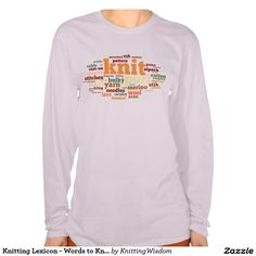 Knitting Lexicon - Words to Knit By T-shirts
