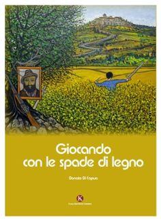 """""""Giocando con le spade di legno"""", di Donato Di Capua  http://isa-voi.blogspot.it/2014/09/giocando-con-le-spade-di-legno-di.html"""