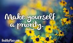 Quote: Make yourself a priority.
