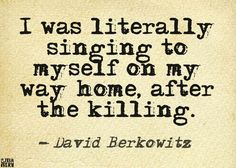 "David Berkowitz (born June also known as the ""Son of Sam"" and the Famous Serial Killers, Forensic Psychology, Psychopath, Criminal Minds, True Crime, Writing Prompts, Quotes, August 10, Psychotic"