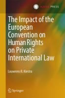 The impact of the European Convention on Human Rights on Private International Law / Louwrens R. Kiestra. The Hague : Asser Press ; Berlin : Springer, cop. 2014 #novetatsdret