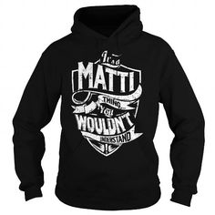 Awesome Tee It is a MATTI Thing - MATTI Last Name, Surname T-Shirt T shirts
