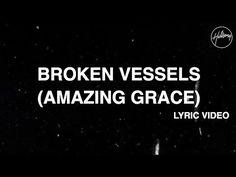 Broken Vessels (Amazing Grace) [Official Lyric Video] - Hillsong Worship - YouTube