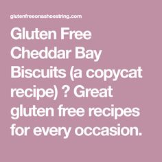 Gluten Free Cheddar Bay Biscuits (a copycat recipe) ⋆ Great gluten free recipes for every occasion.