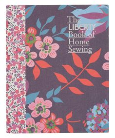 The Liberty Book of Home Sewing, £20.00. Highlights include Liberty print shoppers, elegant kimonos and comfy cushions, bean bags and throws. The book is divided into three chapters: Essential, Organisation and Luxury. #sewliberty #sewingbooks