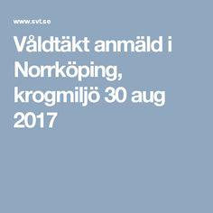 Våldtäkt anmäld i Norrköping, krogmiljö 30 aug 2017