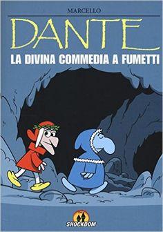 Dante. La Divina Commedia a fumetti: Amazon.it: Marcello Toninelli: Libri