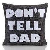 """Found it at AllModern - """"Don't Tell Dad"""" Decorative Pillow"""