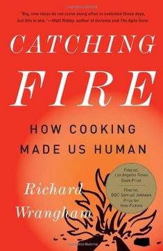 Catching Fire: How Cooking Made Us Human by Richard Wrangham http://smile.amazon.com/dp/0465020410/ref=cm_sw_r_pi_dp_YiHWwb0BBB6PQ