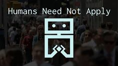 humans need not apply - YouTube