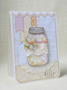 Fusion Card Challenge.  Great Birthday and Mother's Day card.  Use Mason jar theme.