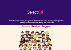 Select Citi is where you can Search, Review and Suggest the Best of the Services, Businesses and Entertainment hot spots available in your City.