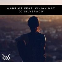 Warrior (feat. Vivian Hax) by DJ Silverado on SoundCloud