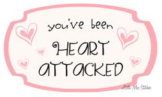 How to Send a Heart Attack {free valentine's printable included}