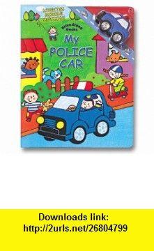 My Police Car (9780794401047) Dina Anastasio, Luana Rinaldo , ISBN-10: 079440104X  , ISBN-13: 978-0794401047 ,  , tutorials , pdf , ebook , torrent , downloads , rapidshare , filesonic , hotfile , megaupload , fileserve