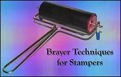 Brayer Techniques For Stampers, this website has great free techniques, downloadable files and ideas