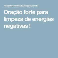 Oração forte para limpeza de energias negativas !