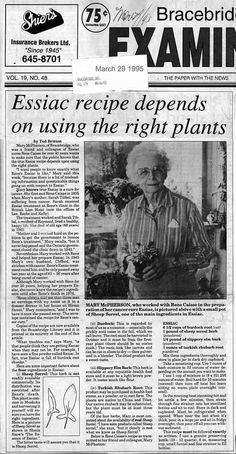 Mary McPherson, who was a friend of Essiac nurse Rene Caisse wants to make sure that the public knows that the true Essiac recipe depends on using the right plants.