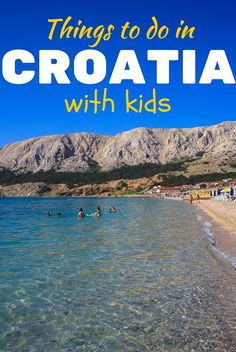Guide to the top things to do in Croatia with kids