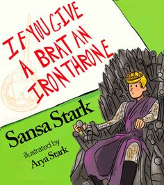 … Game of Thrones reimagined as children's books...