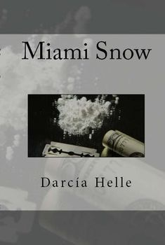 #MondayBlogs: Sex, Drugs, and Murder – MIAMI SNOW – Free Kindle Book!