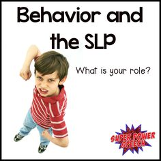 Behavior and SLP