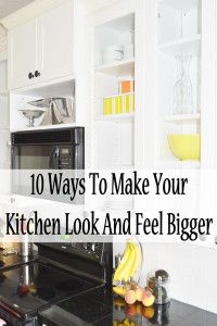 10 Easy ways to make your kitchen look and feel bigger.