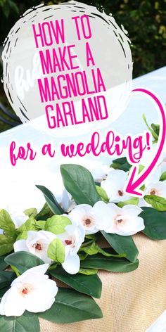 Planning your DIY wedding? Make this magnolia garland for the tables! You will love how easy it is to make! Quick And Easy Crafts, Diy And Crafts, Easy Diy, Diy For Teens, Diy For Kids, Diy Wedding Garland, Magnolia Garland, Easy Craft Projects, Craft Ideas