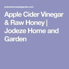 Apple Cider Vinegar & Raw Honey | Jodeze Home and Garden