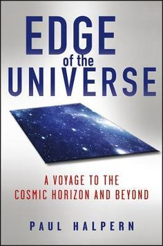 Goodreads | Edge of the Universe A Voyage to the Cosmic Horizon and Beyond by Paul Halpern -  I hope to read this soon! For those who live in or near Philadelphia, the author will be speaking on April 7 at a free public event (that regrettably I cannot attend). For more info see  https://m.facebook.com/groups/128463596769?ref=m_notif_t=group_activity=1191952332&__user=1620755007