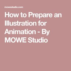 How to Prepare an Illustration for Animation - By MOWE Studio