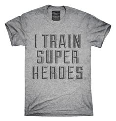 I Train Superheroes T-shirts, Hoodies,