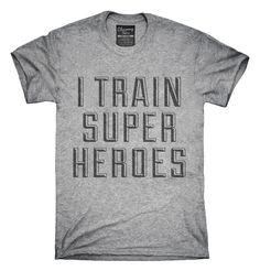 I Train Superheroes T-shirts, Hoodies,