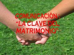 Comunicacion En El Matrimonio1 by Carlos Iriarte via slideshare