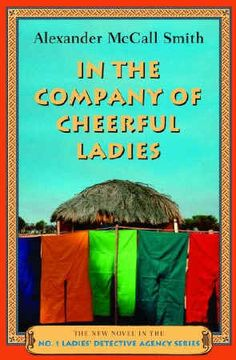 In The Company of Cheerful Ladies (#6) - Alexander McCall Smith