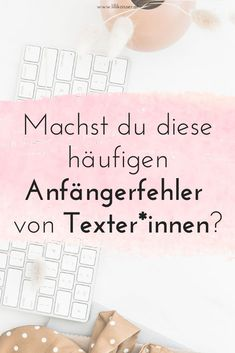 7 Fehler, die du als Texter-Neuling vermeiden solltest. Coaches, Content Marketing, Seo, Words, Business, Writing Tips, Helpful Tips, Tips And Tricks, Trainers