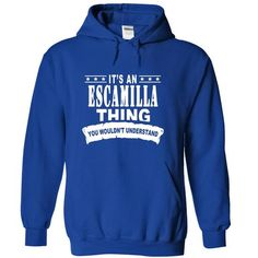 Its an ESCAMILLA Thing, You Wouldnt Understand! - #gift basket #couple gift. ORDER NOW => https://www.sunfrog.com/Names/Its-an-ESCAMILLA-Thing-You-Wouldnt-Understand-aqzsptyjqv-RoyalBlue-14732607-Hoodie.html?68278
