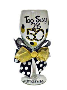 50th Birthday Wine Glass quiero una para mi siempre llena