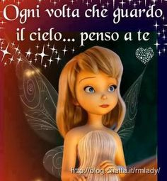 """Ogni Volto penso a te! """"Evertime I look at the sky - I think of you"""""""