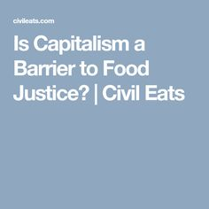 Eric Holt-Giménez argues in his new book that commoning—more than capital—will make the food system work. Food Policy, Food System, Food Facts, Civilization, New Books, Politics, Eat, Political Books