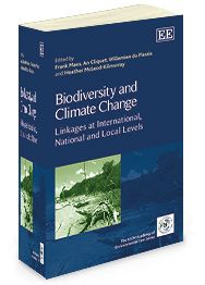 Biodiversity and Climate Change: Linkages at international. national and local levels - Edited by Frank Maes, An Cliquet, Willemien du Plessis and Heather McLeod-Kilmurray - November 2013 (The IUCN Academy of Environmental Law series)