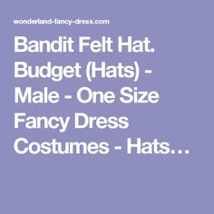 Bandit Felt Hat. Budget (Hats) - Male - One Size Fancy Dress Costumes - Hats…