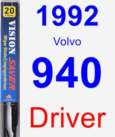 Driver Wiper Blade for 1992 Volvo 940 - Vision Saver