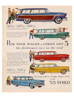 size: Premium Giclee Print: Ford 1955 Pick Your Wagon : Printed on thick, premium watercolor paper, this stunning print was made using a giclée printing process that delivers pure, rich color and remarkable detail. Vintage Advertisements, Vintage Ads, Vintage London, Vintage Stuff, Bmw Classic Cars, Car Advertising, Vintage Race Car, Car Ford, Concept Cars