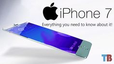 iPhone 7: All you need to know about it!
