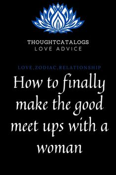 How to finally make the good meet ups with a woman  #zodiac #astrology #zodiacsigns #horoscope #capricorn #virgo #aries #leo #scorpio #pisces #libra #cancer #taurus #aquarius #gemini #zodiacmemes #sagittarius #horoscopes #love #zodiacsign #zodiacposts #astrologymemes #zodiacfacts #astrologyposts #tarot #zodiacs #art #zodiaco #zodiacpost #bhfyp#astrologer #astro #astrologysigns #zodiaclove #like #scorpion #firesigns #memes #watersigns #moon #spirituality #signos #zodii #sunsign #signs Zodiac Posts, Zodiac Memes, Love Advice, Love Tips, Love Quotes For Boyfriend, Love Quotes For Him, Real Love, What Is Love, Zodiac Relationships