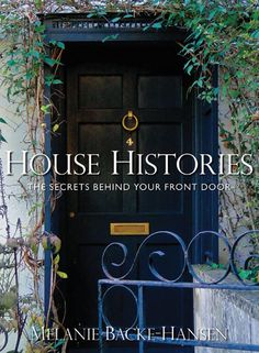 Kindle House Histories: The Secrets Behind Your Front Door Author Melanie Backe-Hansen